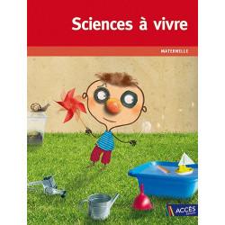 Sciences à vivre Maternelle